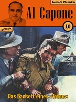 Al Capone 10: Das Bankett eines Toten