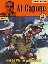 Al Capone 16: Hat Ed Weller gemordet? (Rolf Torring)