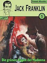 Jack Franklin 05: Die grünen Augen der Madonna