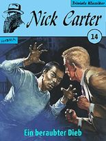 Nick Carter 014: Ein beraubter Dieb