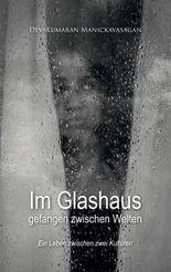 Im Glashaus gefangen zwischen Welten