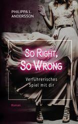 So Right, So Wrong – Verführerisches Spiel mit dir