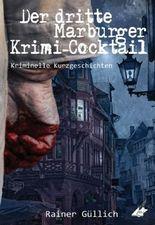 Der dritte Marburger Krimi-Cocktail