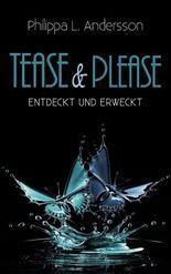 Tease & Please – entdeckt und erweckt