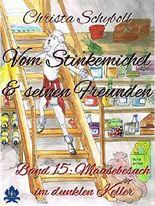 Vom Stinkemichel und seinen Freunden: Band 15: Mäusebesuch im dunklen Keller
