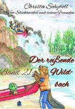 Vom Stinkemichel und seinen Freunden: Band 21: Der reißende Wildbach