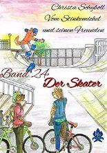 Vom Stinkemichel und seinen Freunden: Band 24: Der Skater