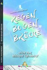 Regenbogenbrücke: Wege zur inneren Traumwelt