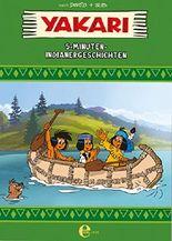 Yakari: 5-Minuten-Indianergeschichten
