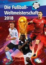 Fußball-WM 2018 - Was du wissen musst