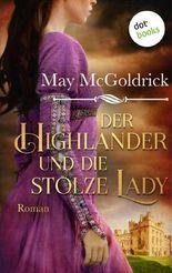 Der Highlander und die stolze Lady: Die Macphearson-Schottland-Saga - Band 4