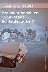 """Praxiswissen Bwl: Provokationskiller """"Souveräne Schlagfertigkeit"""""""