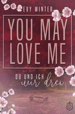 YOU MAY LOVE ME