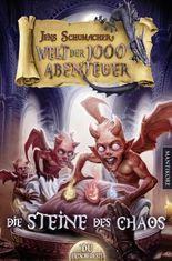 Die Welt der 1000 Abenteuer - Die Steine des Chaos: Ein Fantasy-Spielbuch