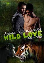 Ära der Veränderung (Wild Love 2)