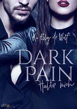 Dark Pain: Halte mich (Dark Passion Reihe 2) (German Edition)