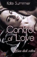 Control of Love: Lass Dich Retten (Control-Reihe 3)