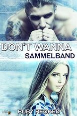 Don't Wanna: Sammelband