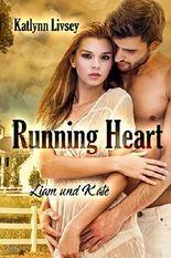 Running Heart: Liam und Kate (Running Heart Reihe 1)
