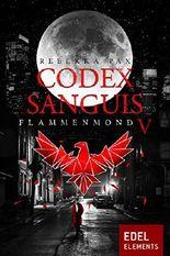 Codex Sanguis - Staffel 2: Flammenmond 5