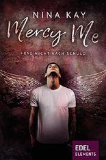 Mercy Me: Frag nicht nach Schuld