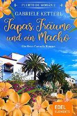 Tapas, Träume und ein Macho: Ein Gran Canaria Roman (Puerto de Mogán)