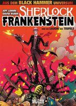 Black Hammer: Sherlock Frankenstein & die Legion des Teufels. Band 1