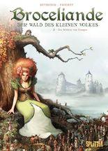 Broceliande – Der Wald des kleinen Volkes. Band 2