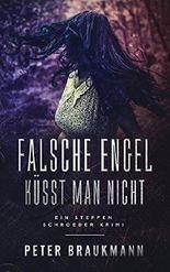 Falsche Engel küsst man nicht: Ein Steffen Schröder Krimi (Steffen Schröder ermittelt)