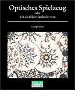 Optisches Spielzeug oder Wie die Bilder laufen lernten