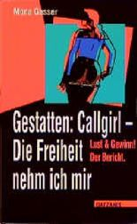 Gestatten: Callgirl - Die Freiheit nehm ich mir