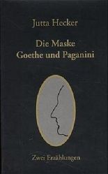 Die Maske / Goethe und Paganini