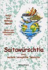 Saitawürschtla und weitere umegliche Tatsacha