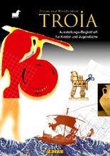 Troia - Traum und Wirklichkeit: Ausstellungs-Begleitheft für Kinder und Jugendliche