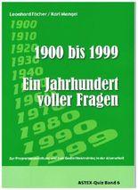 Ein Jahrhundert voller Fragen - 1900 bis 1999 – ein Quizbuch