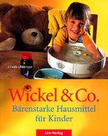 Wickel & Co. - Bärenstarke Hausmittel für Kinder