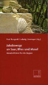 Jakobswege an Saar, Blies und Mosel