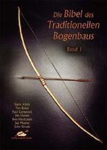 Die Bibel des traditionellen Bogenbaus / Die Bibel des traditionellen Bogenbaus, Band 1