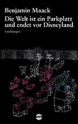 Die Welt ist ein Parkplatz und endet vor Disneyland