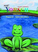 Yorsch erzählt Frosch-Geschichten
