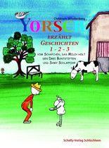 YORSCH erzählt Geschichten 1 – 2 - 3