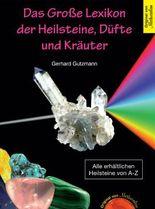 Das Grosse Lexikon der Heilsteine, Düfte und Kräuter