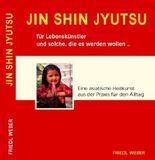 JIN SHIN JYUTSU für Lebenskünstler und solche, die es werden wollen...