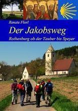 Der Jakobsweg von Rothenburg ob der Tauber bis zum Kaiserdom in Speyer