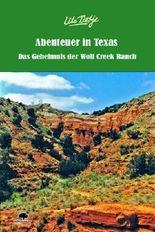 Abenteuer in Texas - Das Geheimnis der Wolf Creek Ranch