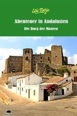 Abenteuer in Andalusien - Die Burg der Mauren
