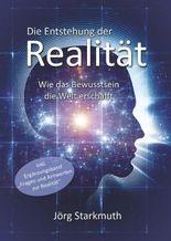 Die Entstehung der Realität