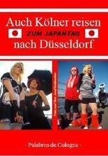 Auch Kölner reisen zum Japantag nach Düsseldorf