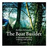 The Boat Builder: A fantastic story of coming and going