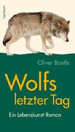 Wolfs letzter Tag